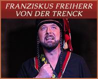 Franziskus Freiherr von der Trenck